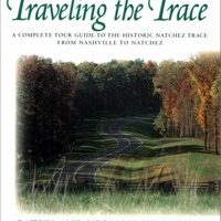 Traveling The Trace: A Book About The Natchez Trace Parkway By Cathy & Vernon Summerlin